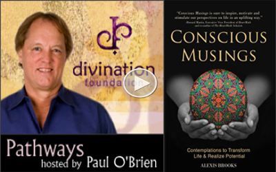Paul and Alexis share insights on intuition, synchronicity, and manifestation based on principles from Alexis' book Conscious Musings. (July 2015)
